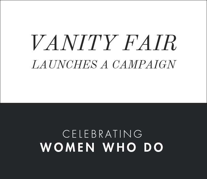 Vanity Fair launches a campaign celebrating Women Who Do.