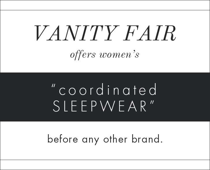 Vanity Fair offers women's coordinated sleepwear before any other brand.